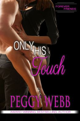 Only His Touch ( Forever Friends, Book 2 of 4)