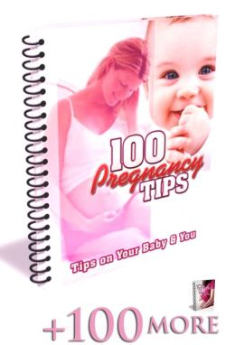 200 Pregnancy Tips - 100 Getting Pregnant Tips + 100 pregnancy Tips