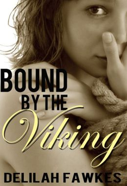 Bound by the Viking, Part 1: Captured (A Dark Erotic Mini-Series)