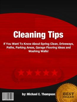 Cleaning Tips :If You Want To Know About Spring Clean, Driveways, Paths, Parking Areas, Garage Flooring Ideas and Washing Walls!