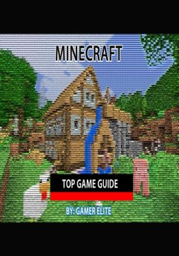 Minecraft: Top Game Guide