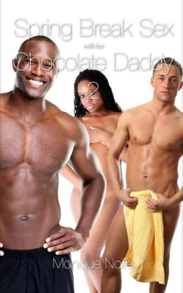 Spring Break Sex with Her Chocolate Daddy 2 (African-American Pseudo Incest Father Daughter Black Erotic Romance)