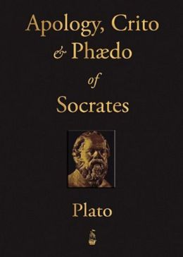 Apology, Crito, and Phaedo of Socrates: A Philosophy Classic By Plato! AAA+++