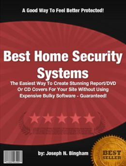 Best Home Security Systems :Discover Everything You Need To Know About Home Security, Protecting Your Home, Right Product, Protect Your Children, Cameras and Security Monitoring!