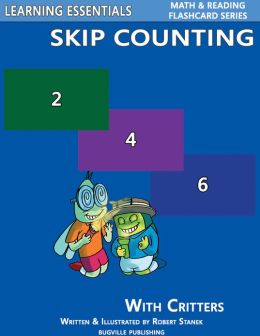 Skip Counting by 2, 3, 4, 5, 6, 7, 8, 9, and 10: Number Flash Cards with Critters (Learning Essentials Math & Reading Flashcard Series)