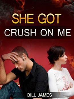 She Got Crush On Me