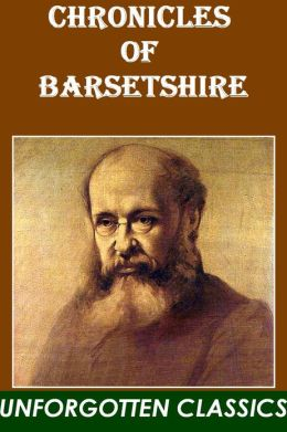 Anthony Trollope, all 6 Barsetshire Novels