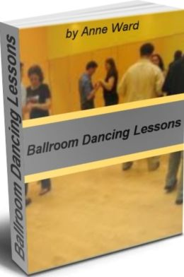 Ballroom Dancing Lessons: The Fastest Way to Learn About All Ballroom Dances With This Definitive Guide On Music for Ballroom Dancing, Types of Ballroom Dancing, Learn Ballroom Dancing and More