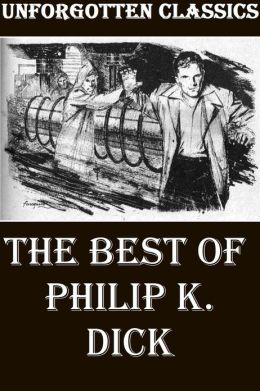 The Best of Philip K. Dick [14 STORIES]