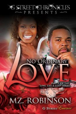 No Ordinary Love (G Street Chronicles Presents Part 5 of The Love, Lies & Lust Series)