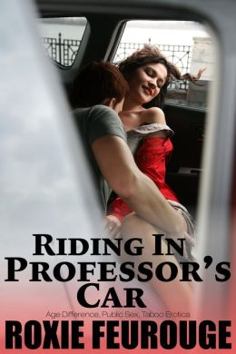 Riding In Professor's Car (Age Difference, Public Sex, Taboo Erotica)