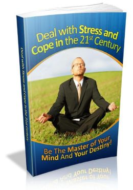 How To Deal With Stress 21st Century