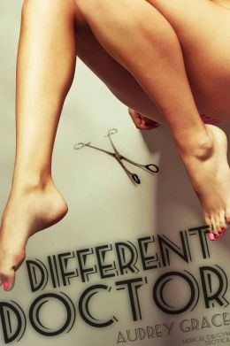 Different Doctor (Medical OB/GYN Erotica)
