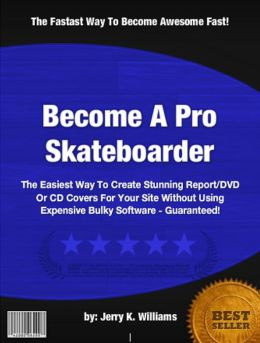 Become A Pro Skateboarder :With This Practical Guide To Cheap Skateboards, How To Skateboard, Skateboarding Ramps, Skateboarding Tricks, Skateboard Decks AND Skating Shoes