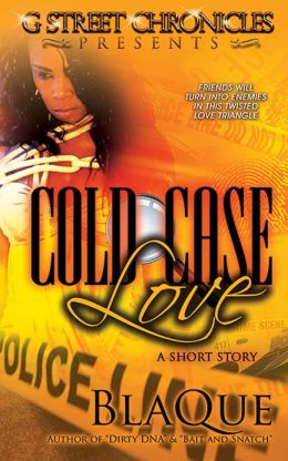 Cold Case Love (G Street Chronicles Presents)