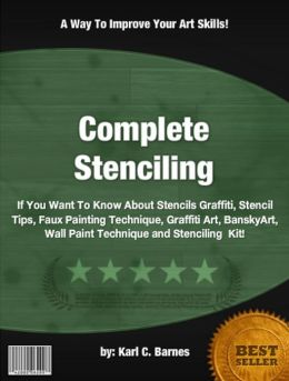 Complete Stenciling :If You Want To Know About Stencils Graffiti, Stencil Tips, Faux Painting Technique, Graffiti Art, BanskyArt, Wall Paint Technique and Stenciling Kit!