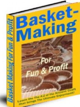 Basket-Making for Fun & Profit