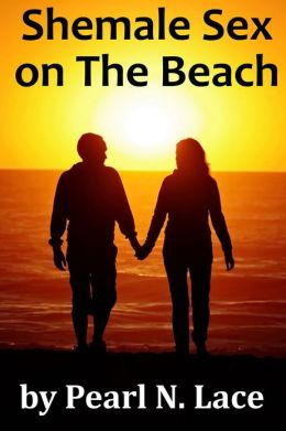 Shemale Sex on the Beach (Transsexual Straight Male Romance)