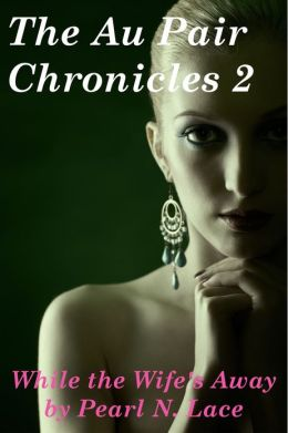 The Au Pair Chronicles 2 (taboo erotic romance)