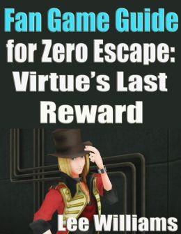 Fan Game Guide for Zero Escape: Virtue's Last Reward