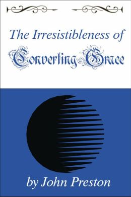 The Irresistibleness of Converting Grace