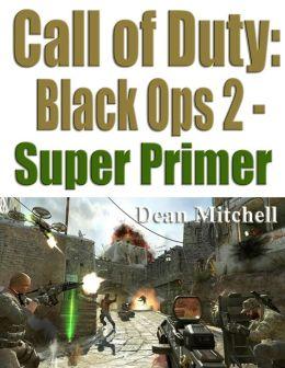 Call of Duty Black Ops 2: Super Primer