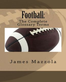 Football The Complete Glossary Terms
