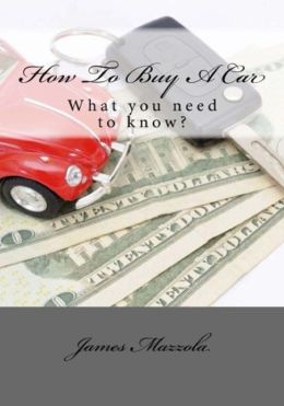 How To Buy A Car: What you need to know?