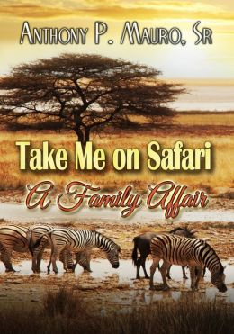 Take Me On Safari A Family Affair