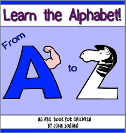 Learn the Alphabet! An ABC Book for Children