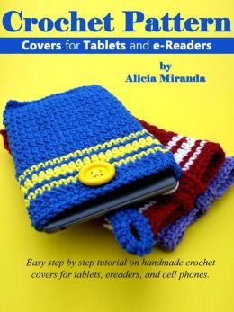 Crochet Pattern Covers for Tablets and eReaders