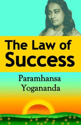 The Law Of Success - Paramahansa Yogananda