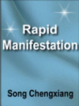 "The ""Rapid Manifestation"" Training Course: How to Get Everything YouWant Fast! The ""Rapid Manifestation"" Training Course How to Get Everything Your Want Fast! By Song Chengxiang http://theultimatesecrets.com Tony Robbins Says T"