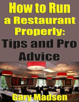 How to Run a Restaurant Properly - Tips and Pro Advice