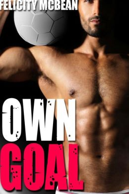 Own Goal (Gay Humiliation Rough Gangbang Erotica)