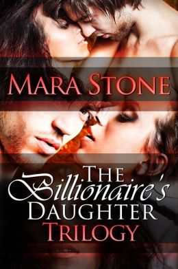 The Billionaire's Daughter: Trilogy Boxed Set