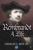 Book Cover Image. Title: Rembrandt, A Life, Author: Charles L. Mee, Jr.