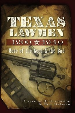 Texas Lawmen, 1900-1940: More of the Good and the Bad