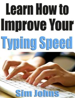 Learn How to Improve Your Typing Speed