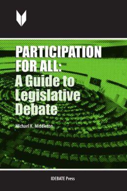 Participation for All: A Guide to Legislative Debate