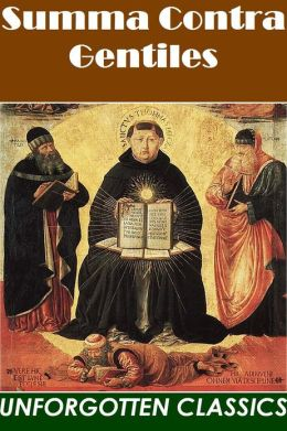 Summa contra Gentiles by St. Thomas Aquinas (Complete & Unabridged in 4 books)