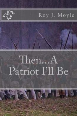 Then...A Patriot I'll Be