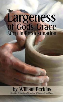 The Largeness of God's Grace Seen in Predestination
