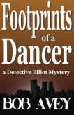 Book Cover Image. Title: Footprints of a Dance, Author: Bob Avey