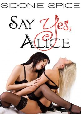 Say Yes, Alice (Brazen Babysitters, #1)