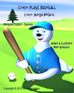 Coco Plays Baseball (Bilingual English-Spanish)