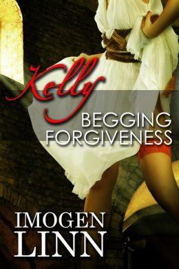 Kelly, Begging Forgiveness (Spanking Priest Erotica) (Kelly, #2)
