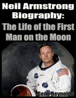 Neil Armstrong Biography: The Life of the First Man on the Moon