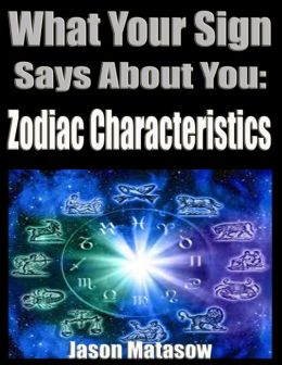What Your Sign Says About You: Zodiac Characteristics