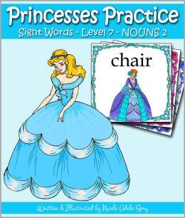 Princesses Practice Sight Words - Level 7: NOUNS 2
